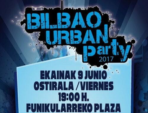 Bilbao Urban Party 2017, viernes 9 ¡No te lo pierdas!